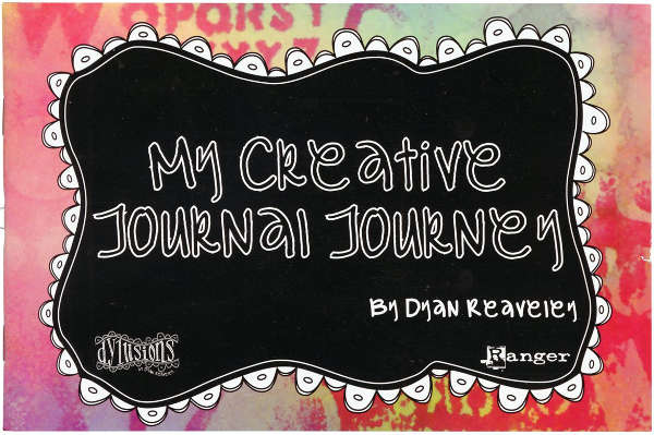 Dylusions - My Creative Journal Journey - Book by Dyan Reaveley - Ranger